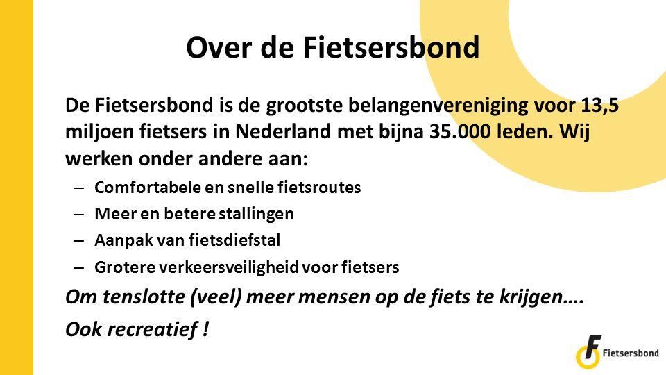 Over de Fietsersbond De Fietsersbond is de grootste belangenvereniging voor 13,5 miljoen fietsers in Nederland met bijna 35.000 leden. Wij werken onde