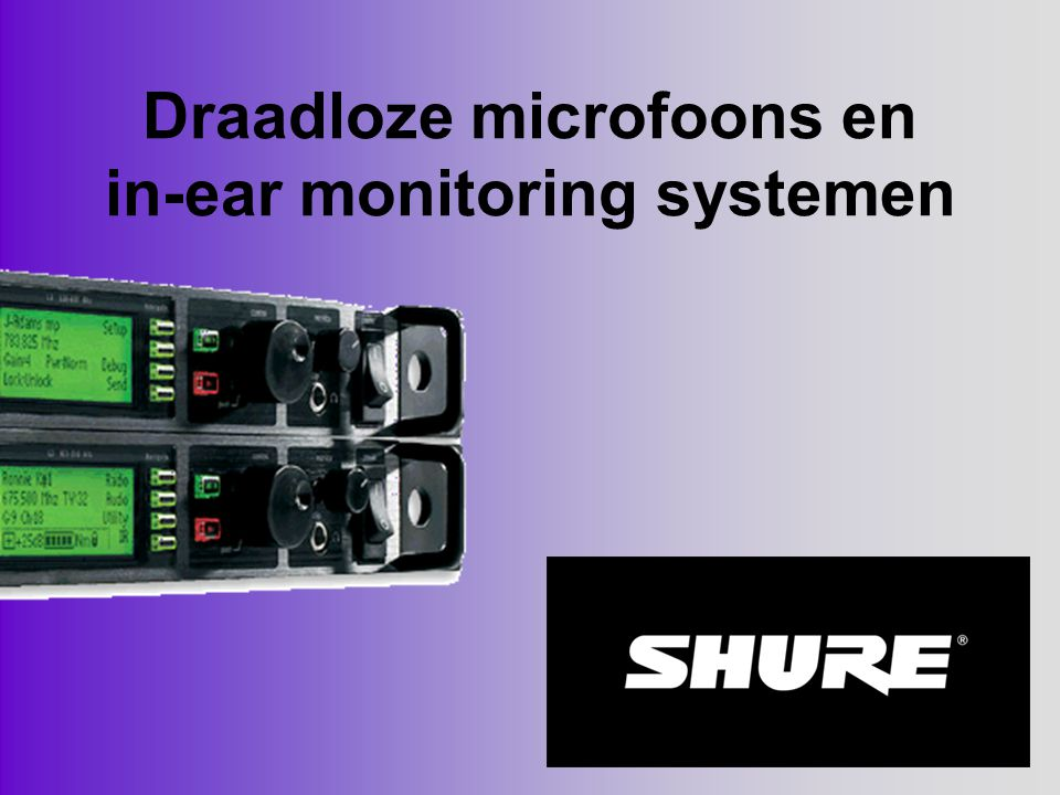 Draadloze microfoons en in-ear monitoring systemen