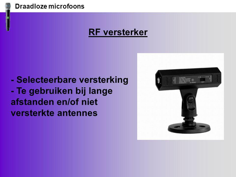 Draadloze microfoons RF versterker - Selecteerbare versterking - Te gebruiken bij lange afstanden en/of niet versterkte antennes