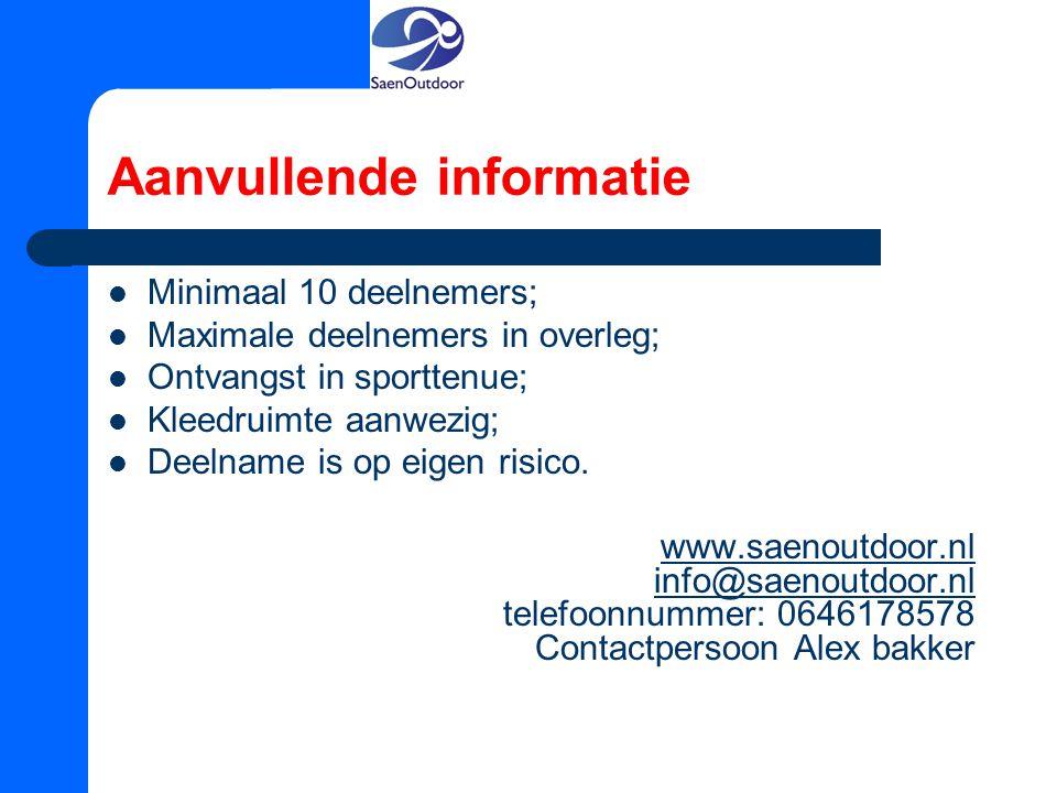 Aanvullende informatie Minimaal 10 deelnemers; Maximale deelnemers in overleg; Ontvangst in sporttenue; Kleedruimte aanwezig; Deelname is op eigen ris