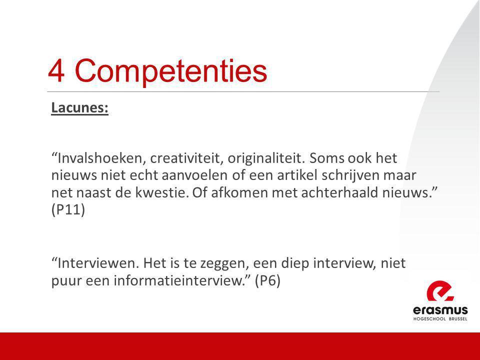 """4 Competenties Lacunes: """"Invalshoeken, creativiteit, originaliteit. Soms ook het nieuws niet echt aanvoelen of een artikel schrijven maar net naast de"""