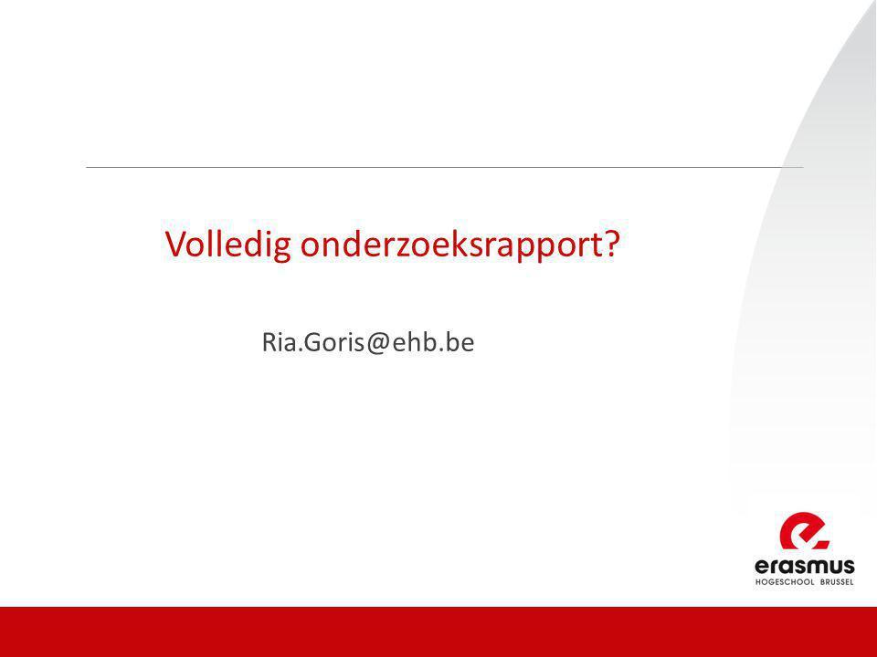 Volledig onderzoeksrapport Ria.Goris@ehb.be