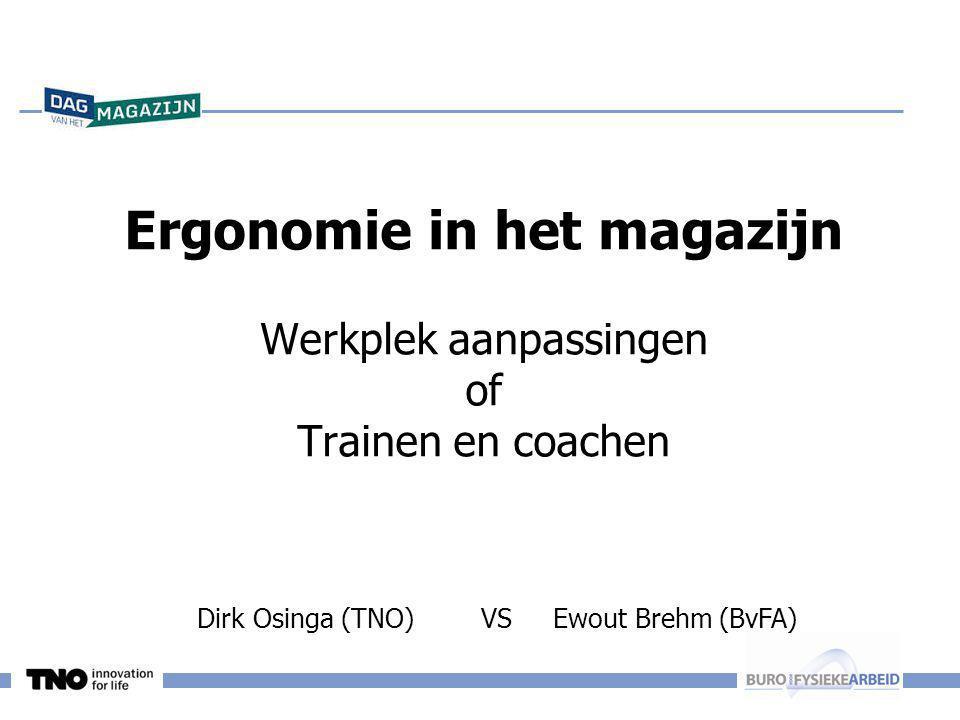 Dirk Osinga (TNO) VS Ewout Brehm (BvFA) Ergonomie in het magazijn Werkplek aanpassingen of Trainen en coachen KEEP CALM AND BE PROFESSIONAL DISTRIBUTI