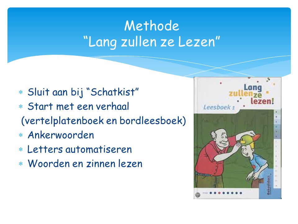 """ Sluit aan bij """"Schatkist""""  Start met een verhaal (vertelplatenboek en bordleesboek)  Ankerwoorden  Letters automatiseren  Woorden en zinnen leze"""