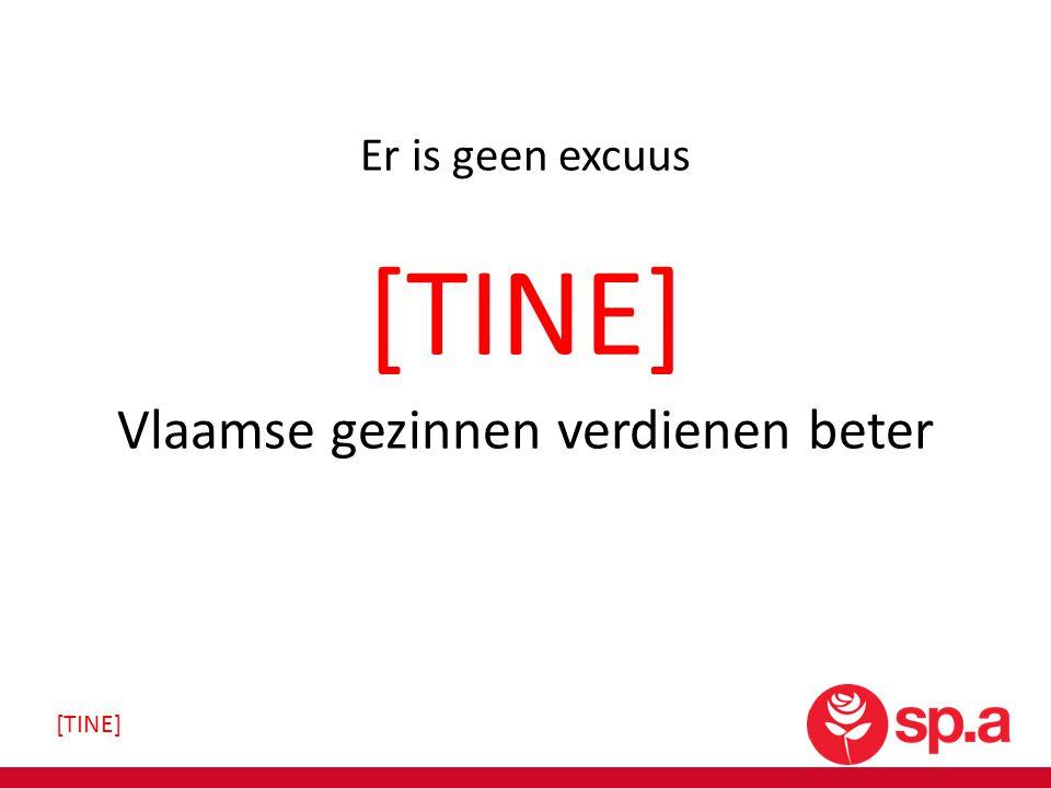 Er is geen excuus Vlaamse gezinnen verdienen beter [TINE]