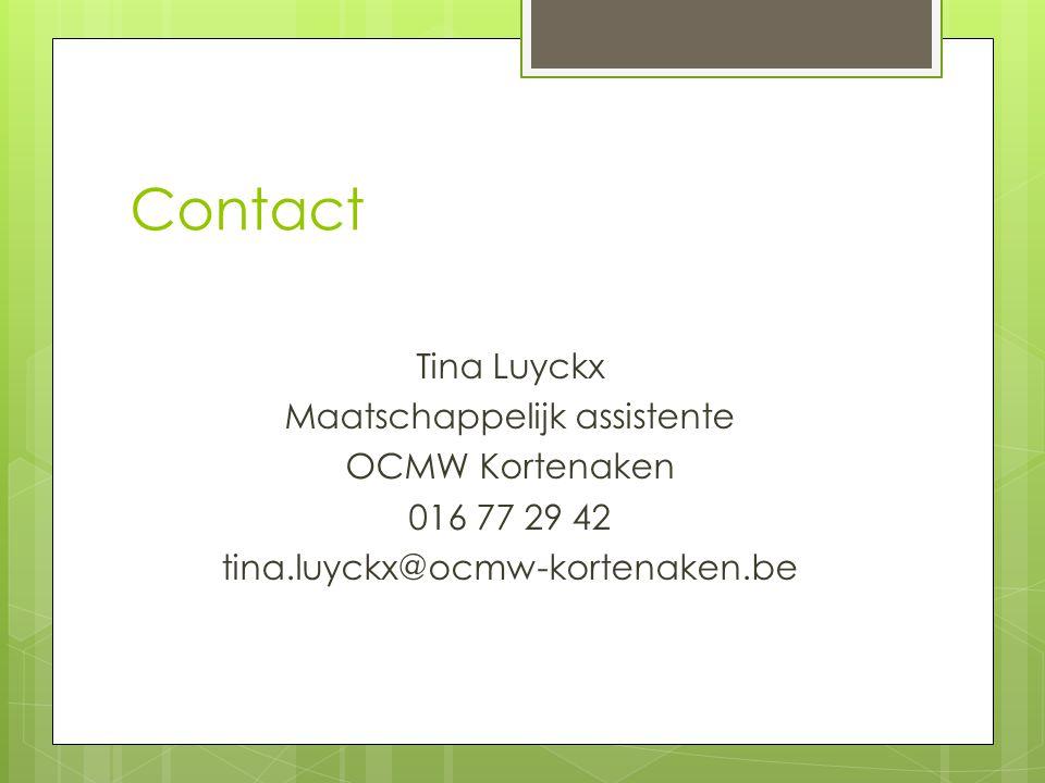 Contact Tina Luyckx Maatschappelijk assistente OCMW Kortenaken 016 77 29 42 tina.luyckx@ocmw-kortenaken.be