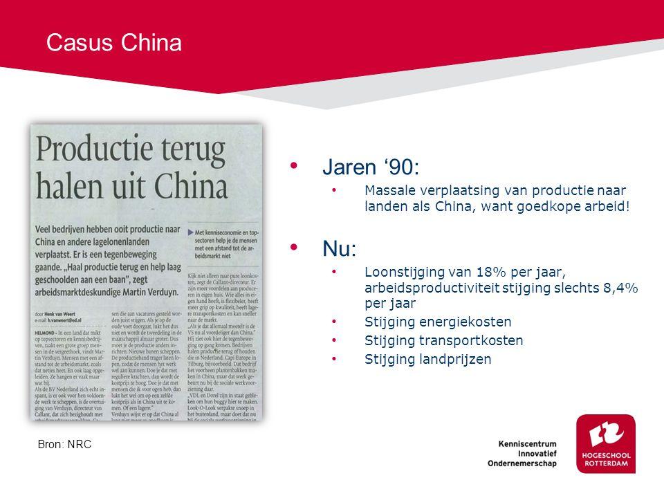 Casus China Jaren '90: Massale verplaatsing van productie naar landen als China, want goedkope arbeid.