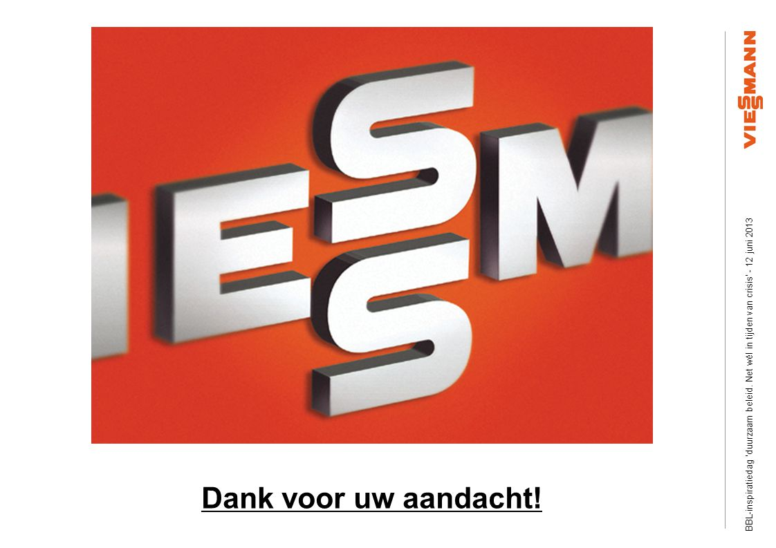 Efficiency Plus Information visits Slide ‹nr.›03/2008 © Viessmann Werke Dank voor uw aandacht.