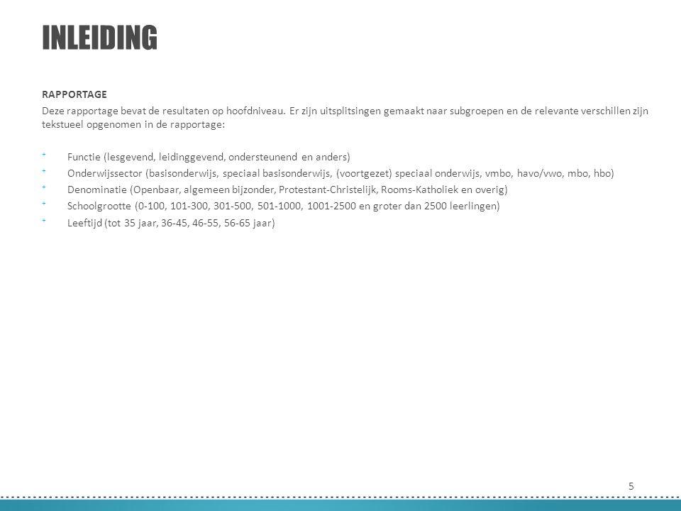 5 INLEIDING RAPPORTAGE Deze rapportage bevat de resultaten op hoofdniveau. Er zijn uitsplitsingen gemaakt naar subgroepen en de relevante verschillen