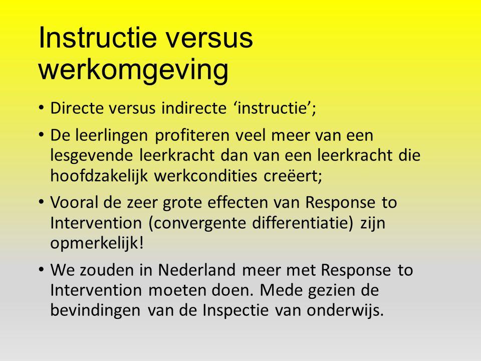 Instructie versus werkomgeving Directe versus indirecte 'instructie'; De leerlingen profiteren veel meer van een lesgevende leerkracht dan van een lee