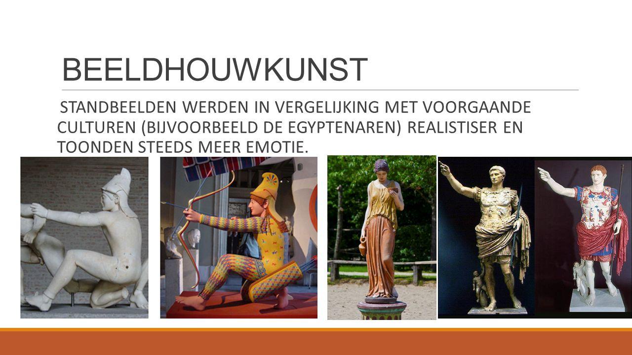 BEELDHOUWKUNST STANDBEELDEN WERDEN IN VERGELIJKING MET VOORGAANDE CULTUREN (BIJVOORBEELD DE EGYPTENAREN) REALISTISER EN TOONDEN STEEDS MEER EMOTIE.