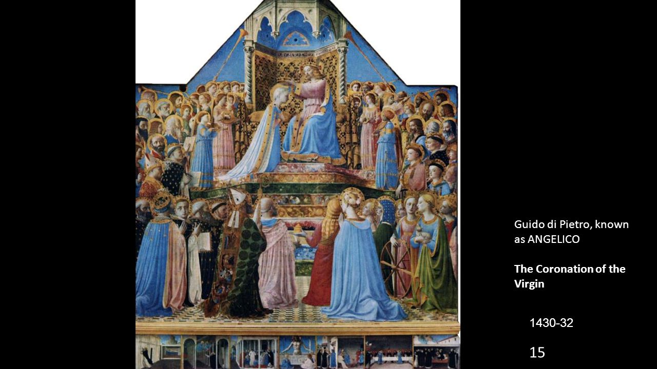 15 Guido di Pietro, known as ANGELICO The Coronation of the Virgin 1430-32