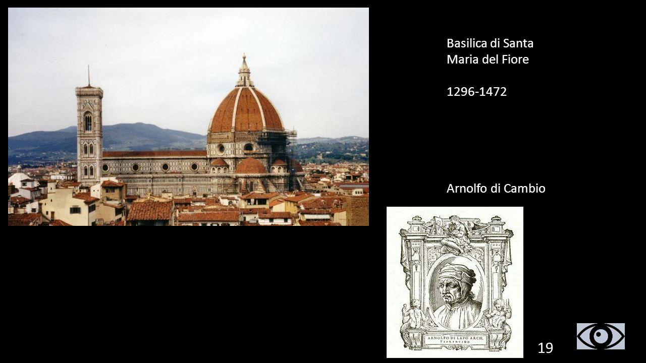 19 Basilica di Santa Maria del Fiore 1296-1472 Arnolfo di Cambio