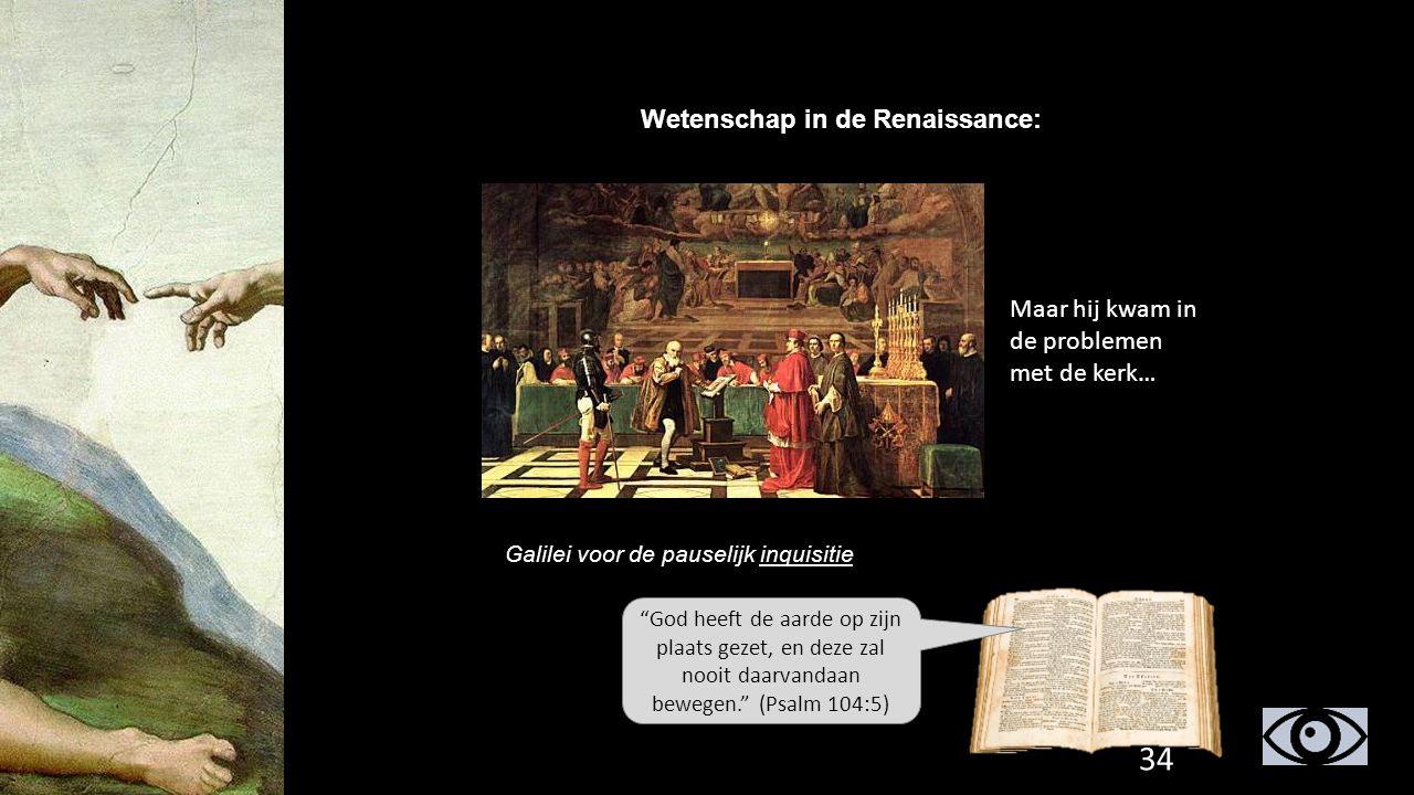 """Wetenschap in de Renaissance: Maar hij kwam in de problemen met de kerk… Galilei voor de pauselijk inquisitie """"God heeft de aarde op zijn plaats gezet"""