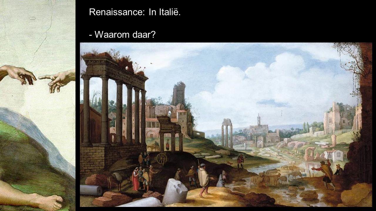 Renaissance: In Italië. - Waarom daar? 5