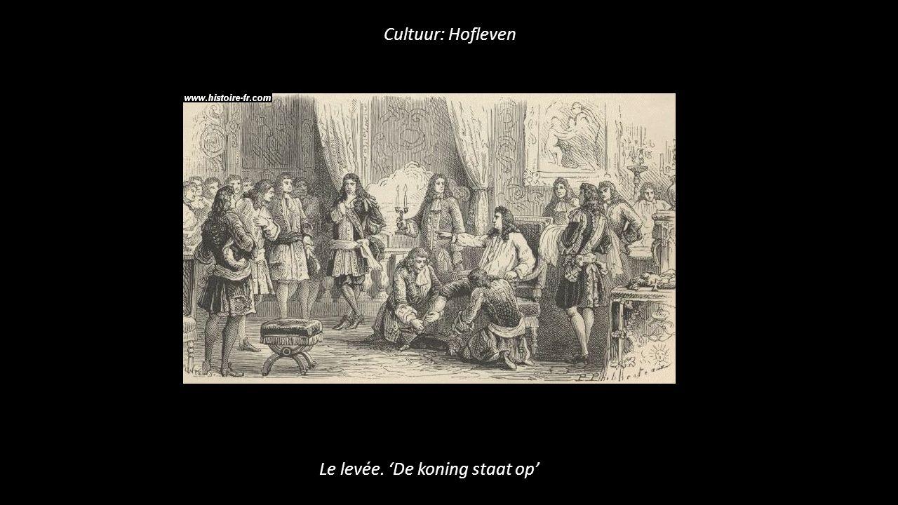 Cultuur: Hofleven Le levée. 'De koning staat op'