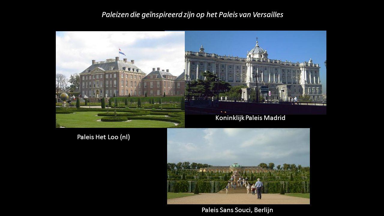 Paleizen die geïnspireerd zijn op het Paleis van Versailles Koninklijk Paleis Madrid Paleis Het Loo (nl) Paleis Sans Souci, Berlijn
