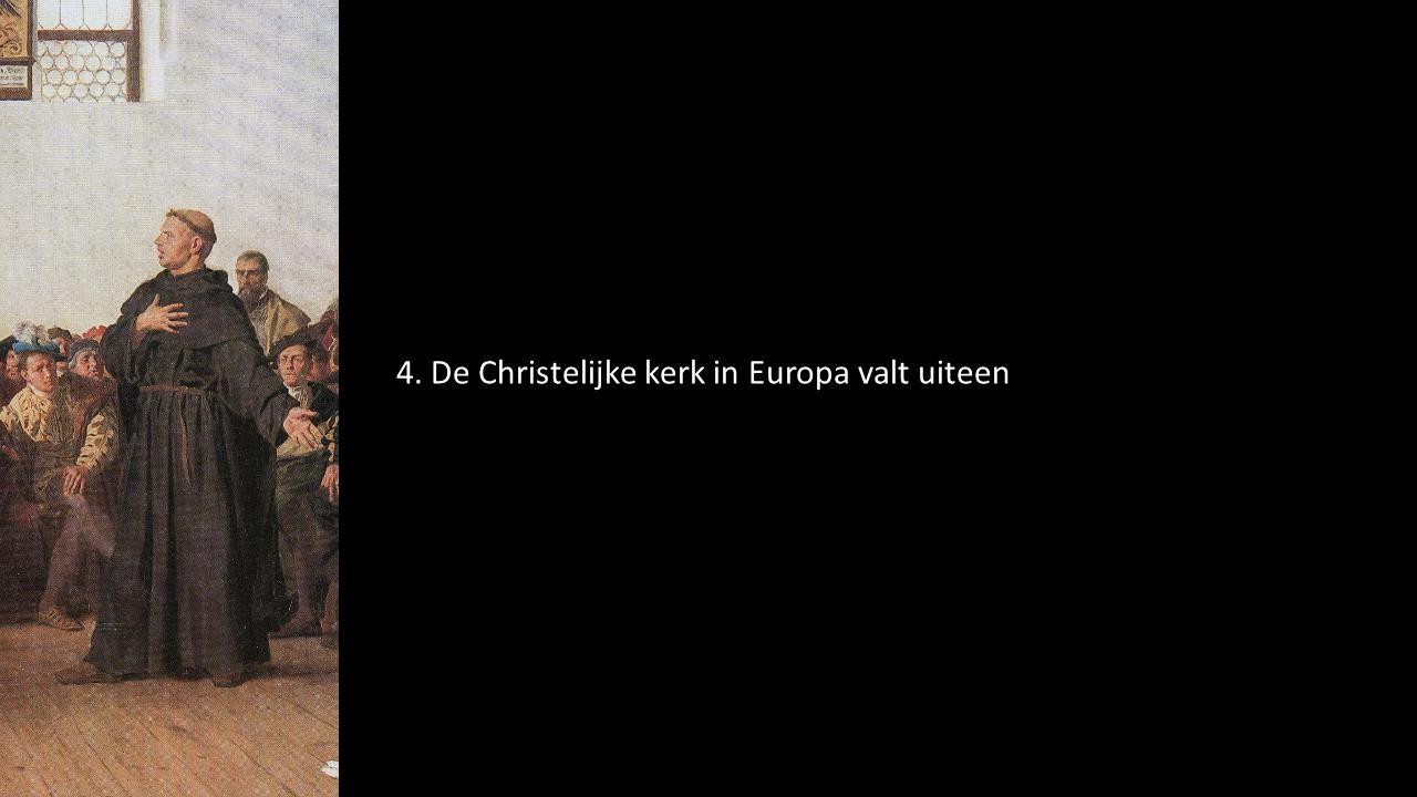 4. De Christelijke kerk in Europa valt uiteen