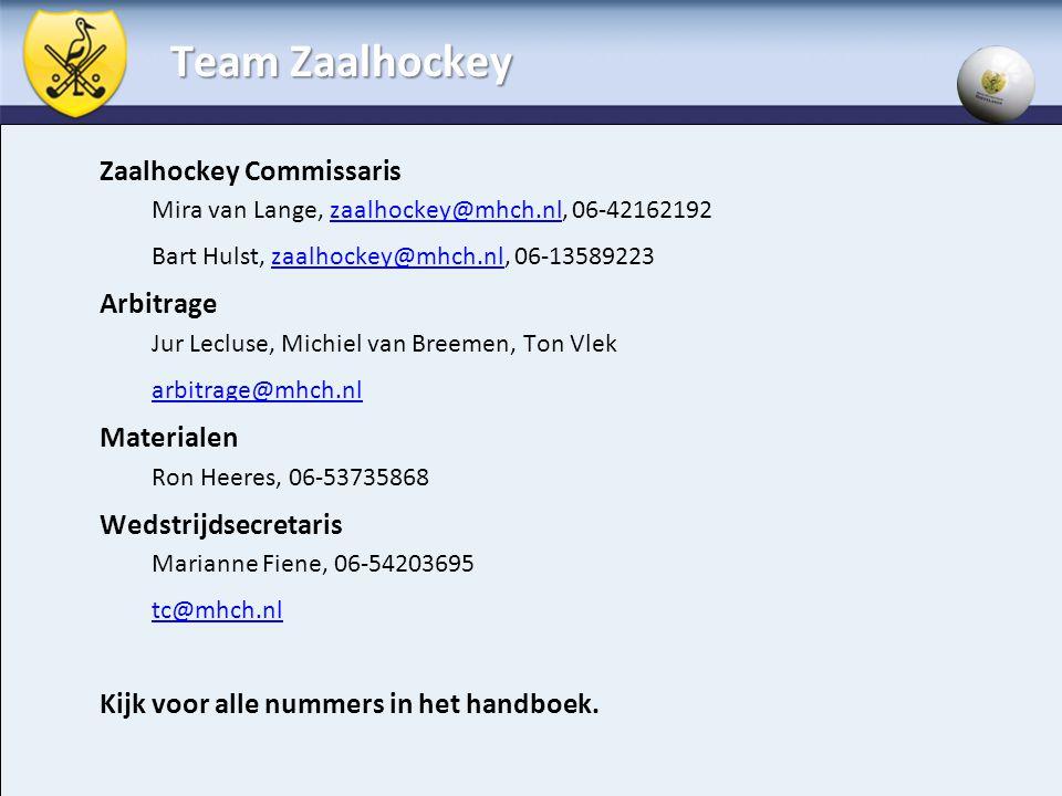 Team Zaalhockey Zaalhockey Commissaris Mira van Lange, zaalhockey@mhch.nl, 06-42162192zaalhockey@mhch.nl Bart Hulst, zaalhockey@mhch.nl, 06-13589223za