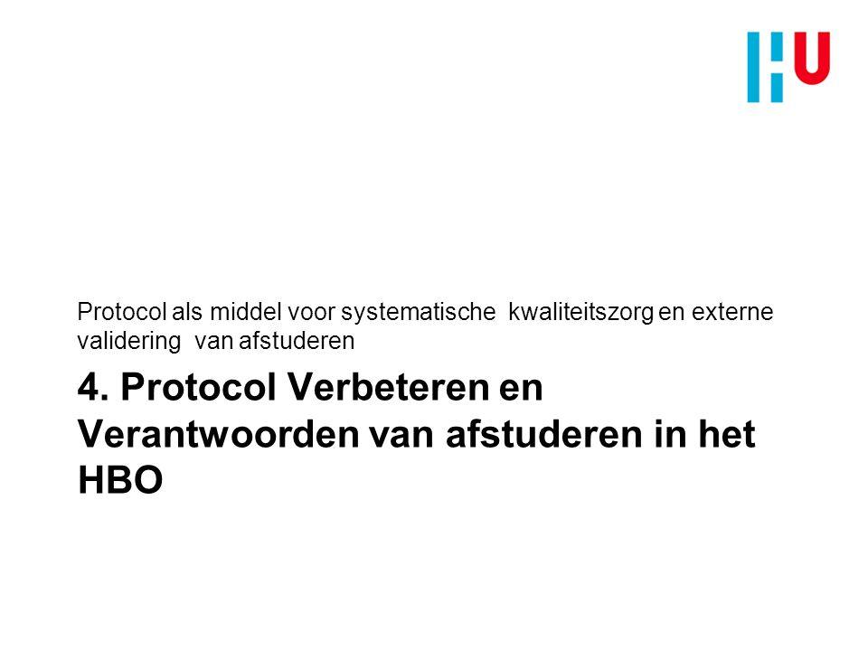 4. Protocol Verbeteren en Verantwoorden van afstuderen in het HBO Protocol als middel voor systematische kwaliteitszorg en externe validering van afst
