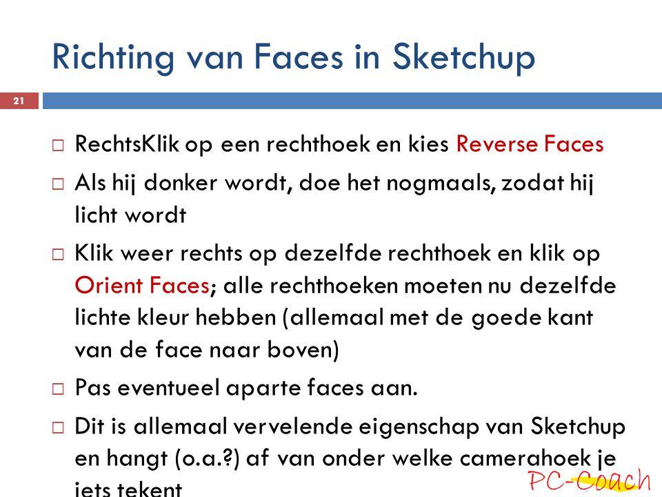 Richting van Faces in Sketchup  RechtsKlik op een rechthoek en kies Reverse Faces  Als hij donker wordt, doe het nogmaals, zodat hij licht wordt  K