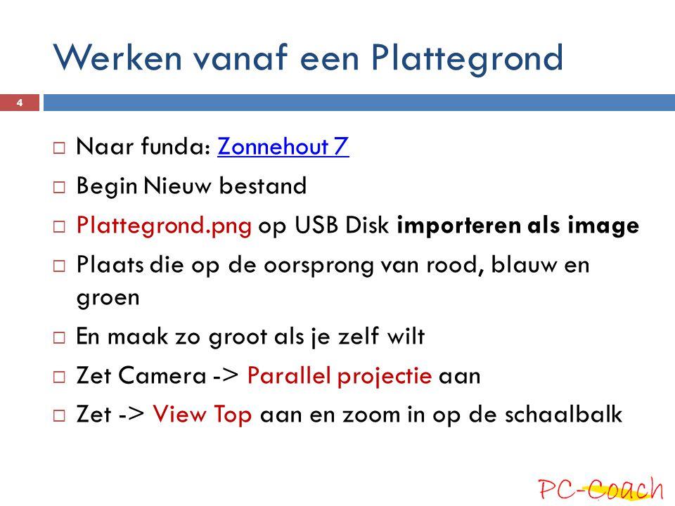Werken vanaf een Plattegrond  Naar funda: Zonnehout 7Zonnehout 7  Begin Nieuw bestand  Plattegrond.png op USB Disk importeren als image  Plaats di