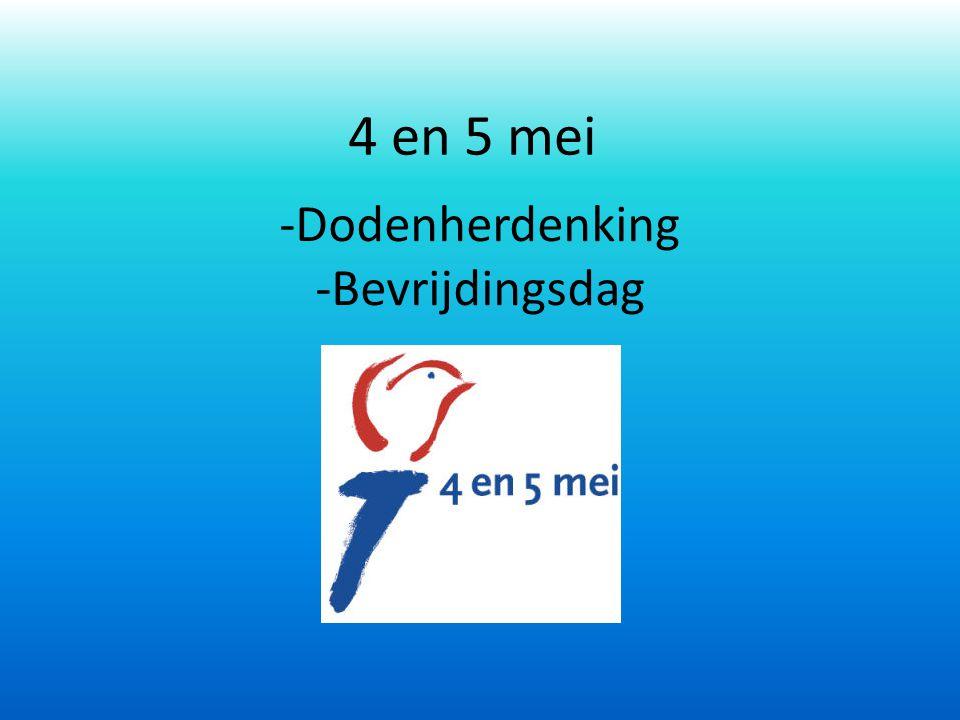 4 en 5 mei -Dodenherdenking -Bevrijdingsdag