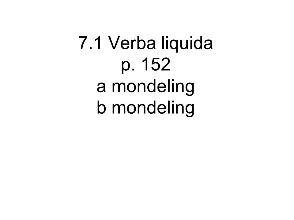 7.1 Verba liquida p. 152 a mondeling b mondeling