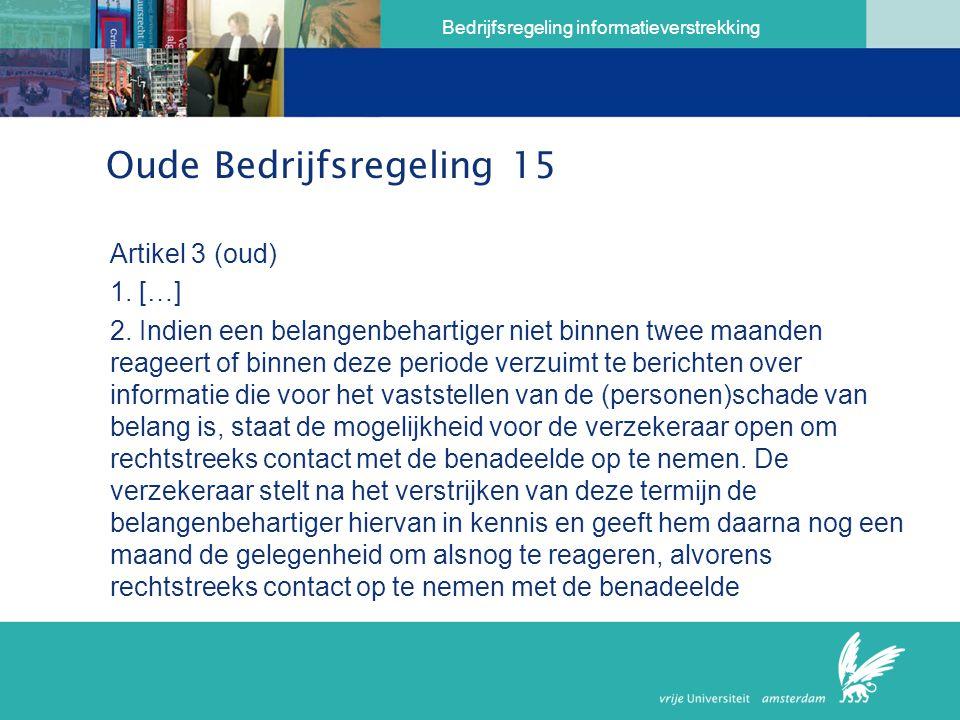 Bedrijfsregeling informatieverstrekking Oude Bedrijfsregeling 15 Artikel 3 (oud) 1.