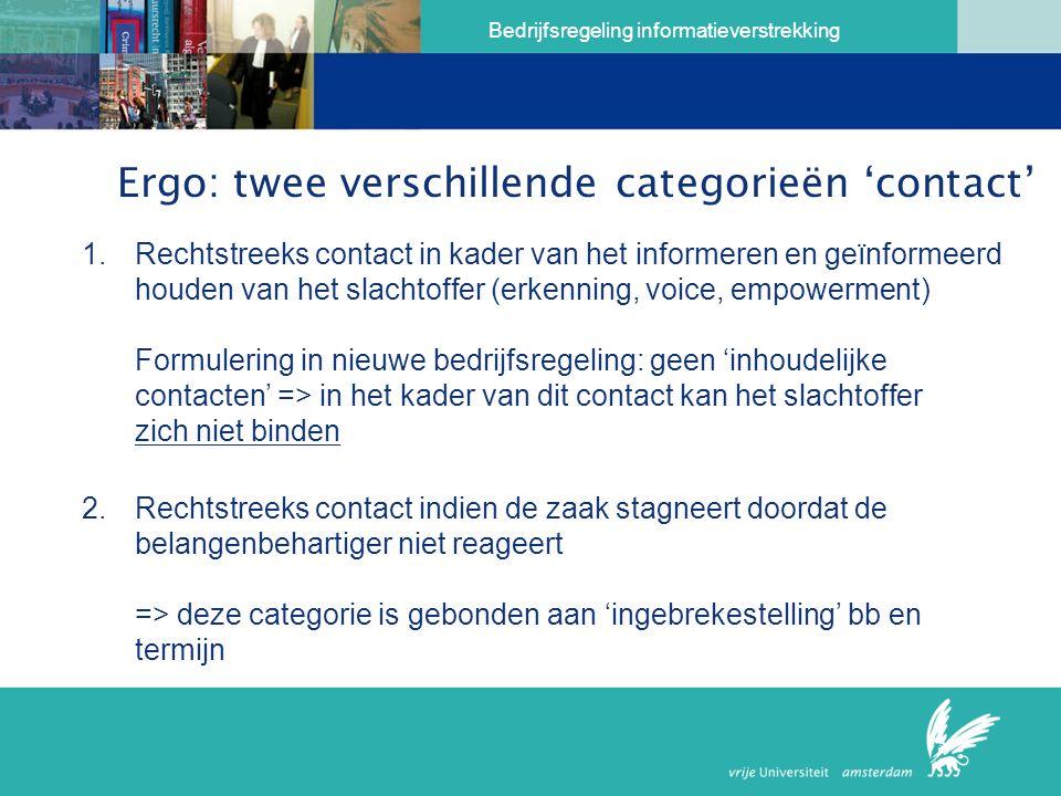 Bedrijfsregeling informatieverstrekking Ergo: twee verschillende categorieën 'contact' 1.