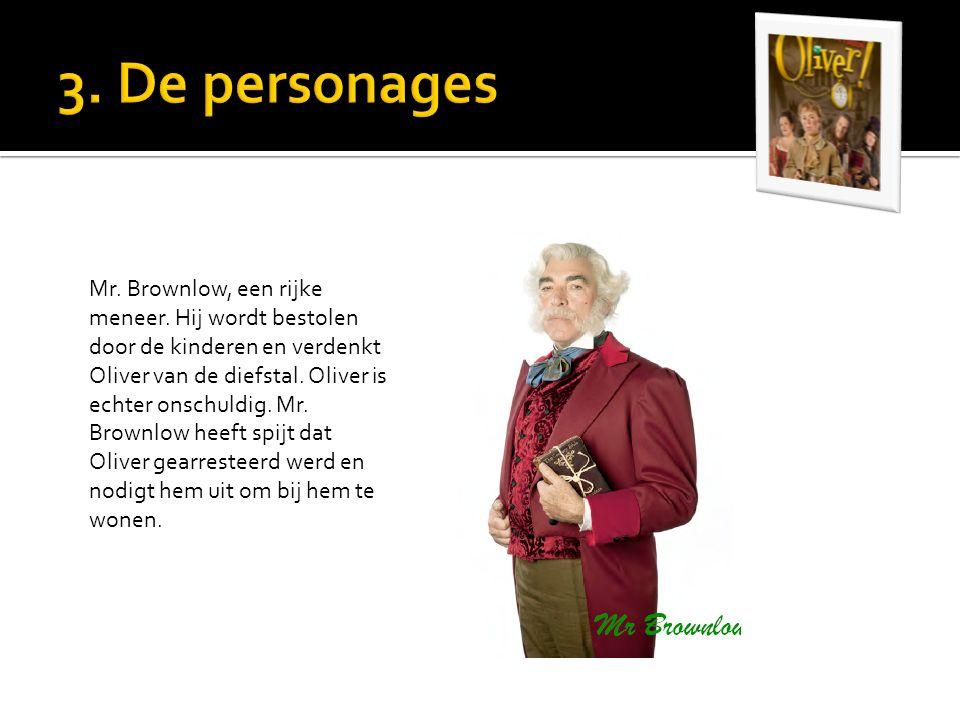 Mr. Brownlow, een rijke meneer. Hij wordt bestolen door de kinderen en verdenkt Oliver van de diefstal. Oliver is echter onschuldig. Mr. Brownlow heef