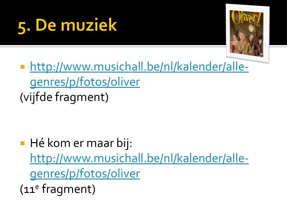  http://www.musichall.be/nl/kalender/alle- genres/p/fotos/oliver http://www.musichall.be/nl/kalender/alle- genres/p/fotos/oliver (vijfde fragment)  Hé kom er maar bij: http://www.musichall.be/nl/kalender/alle- genres/p/fotos/oliver http://www.musichall.be/nl/kalender/alle- genres/p/fotos/oliver (11 e fragment)