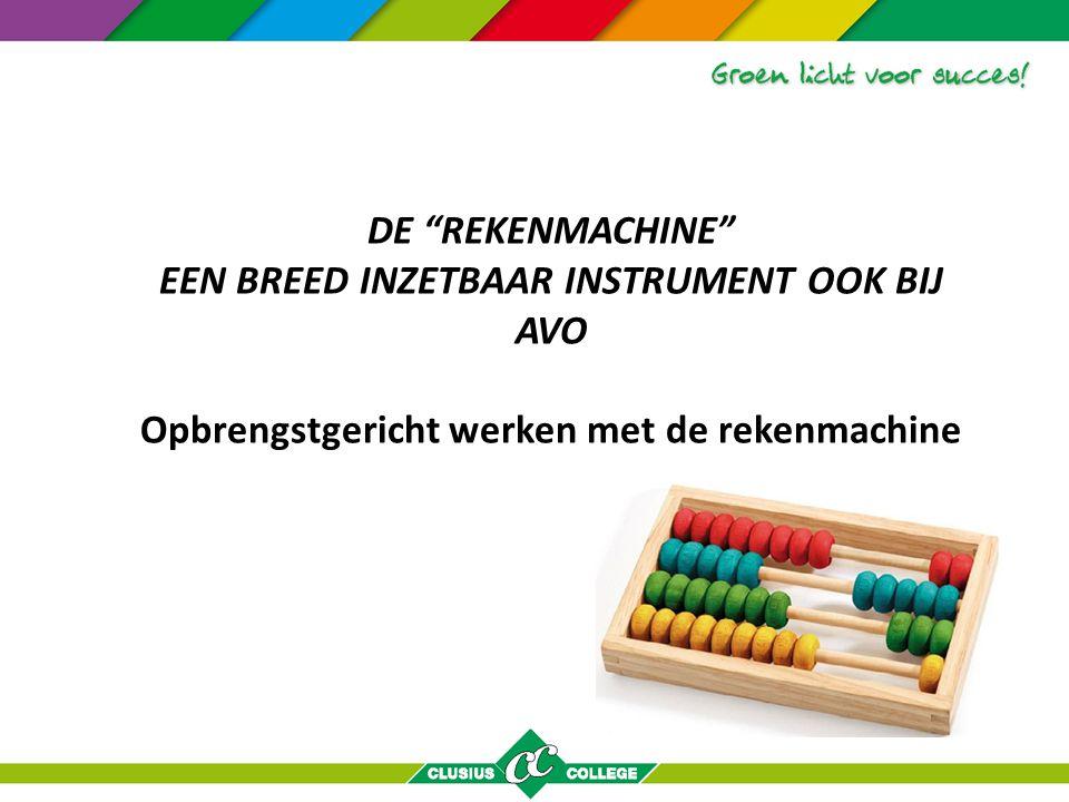 DE REKENMACHINE EEN BREED INZETBAAR INSTRUMENT OOK BIJ AVO Opbrengstgericht werken met de rekenmachine