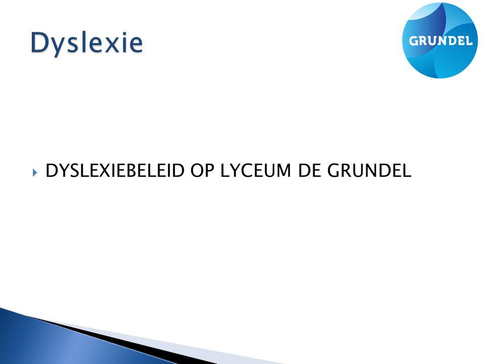  DYSLEXIEBELEID OP LYCEUM DE GRUNDEL