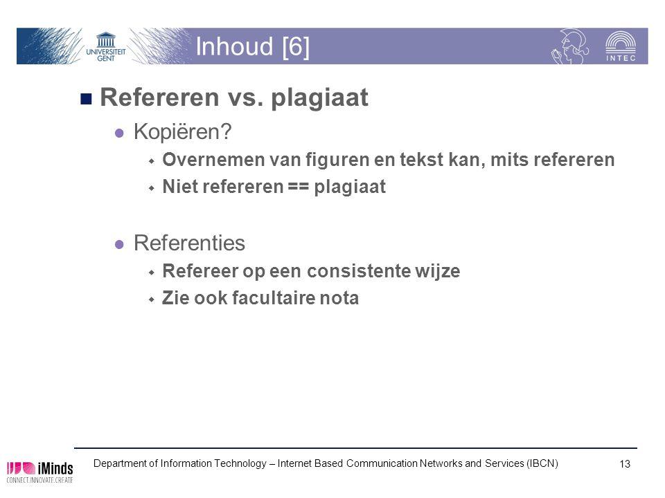 Inhoud [6] Refereren vs. plagiaat Kopiëren.