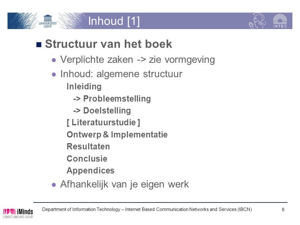 Inhoud [1] Structuur van het boek Verplichte zaken -> zie vormgeving Inhoud: algemene structuur Inleiding -> Probleemstelling -> Doelstelling [ Litera