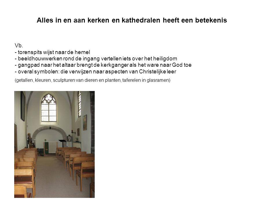 Alles in en aan kerken en kathedralen heeft een betekenis Vb.