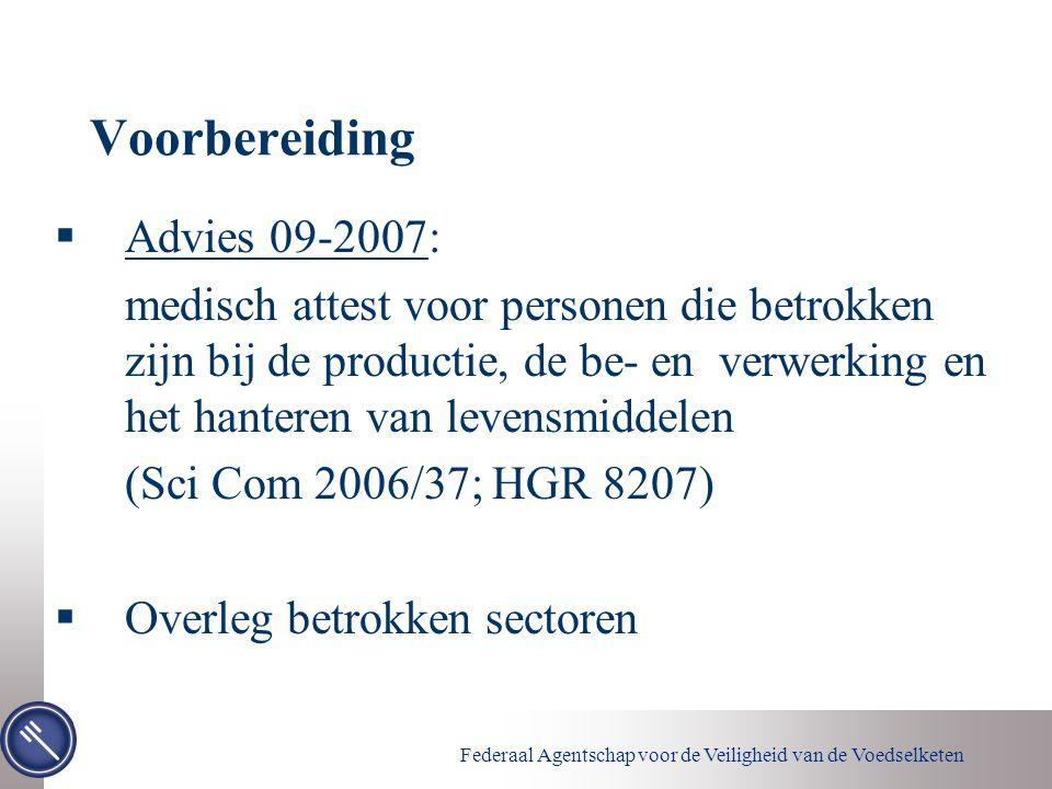 Federaal Agentschap voor de Veiligheid van de Voedselketen Voorbereiding  Advies 09-2007: medisch attest voor personen die betrokken zijn bij de prod