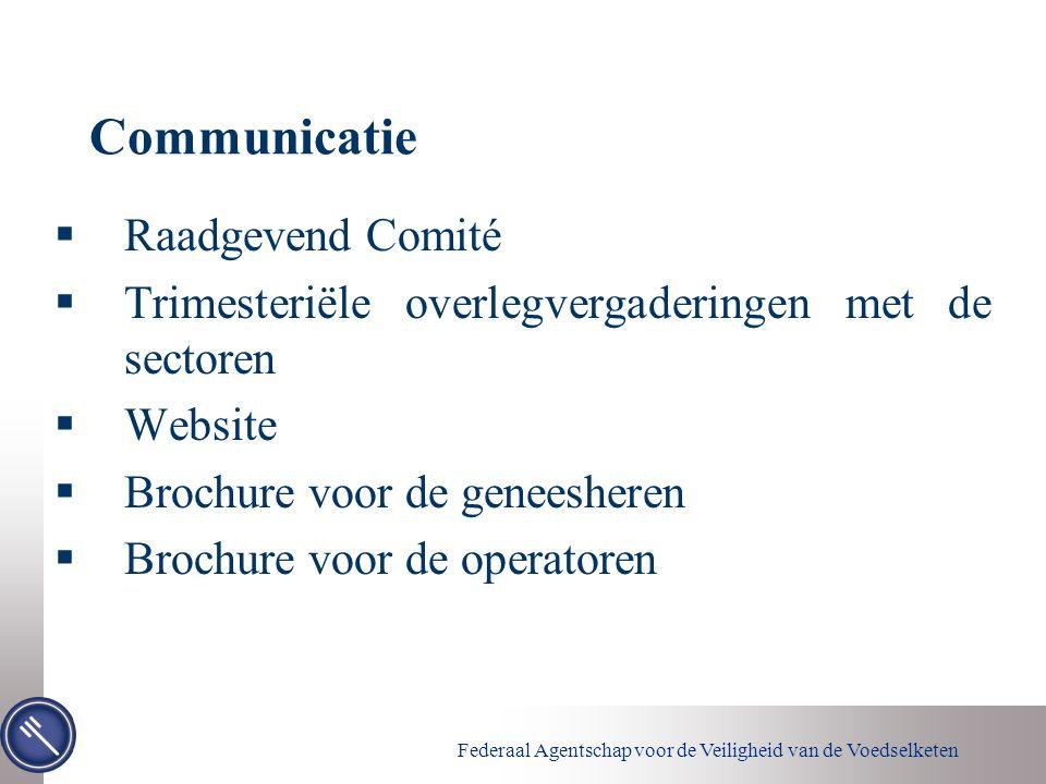 Federaal Agentschap voor de Veiligheid van de Voedselketen Communicatie  Raadgevend Comité  Trimesteriële overlegvergaderingen met de sectoren  Web