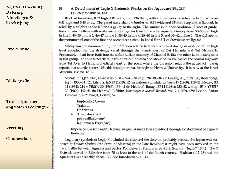Nr, titel, afbeelding Datering Afmetingen & beschrijving Provenantie Bibliografie Transcriptie met opgelosde afkortingen Vertaling Commentaar
