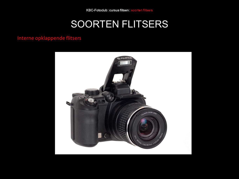 KBC-Fotoclub : cursus flitsen : soorten flitsers SOORTEN FLITSERS Interne opklappende flitsers