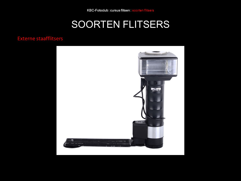 KBC-Fotoclub : cursus flitsen : soorten flitsers SOORTEN FLITSERS Externe staafflitsers