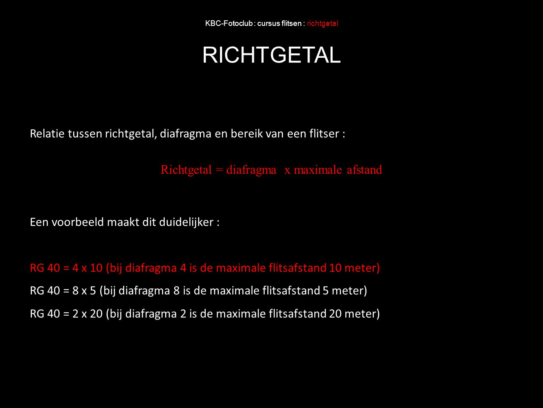 KBC-Fotoclub : cursus flitsen : richtgetal RICHTGETAL Relatie tussen richtgetal, diafragma en bereik van een flitser : Richtgetal = diafragma x maxima