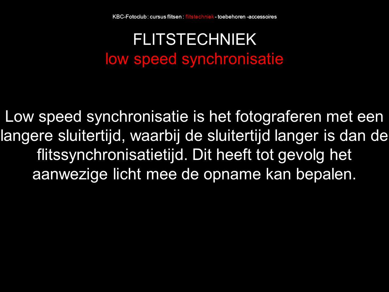 KBC-Fotoclub : cursus flitsen : flitstechniek - toebehoren -accessoires FLITSTECHNIEK low speed synchronisatie Low speed synchronisatie is het fotogra