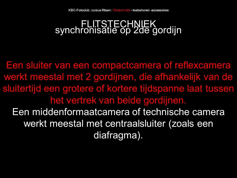 KBC-Fotoclub : cursus flitsen : flitstechniek - toebehoren -accessoires FLITSTECHNIEK synchronisatie op 2de gordijn Een sluiter van een compactcamera