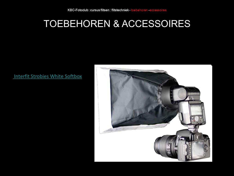 KBC-Fotoclub : cursus flitsen : flitstechniek - toebehoren -accessoires TOEBEHOREN & ACCESSOIRES Interfit Strobies White Softbox