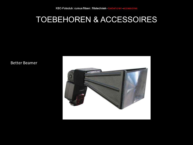 KBC-Fotoclub : cursus flitsen : flitstechniek - toebehoren -accessoires TOEBEHOREN & ACCESSOIRES Better Beamer