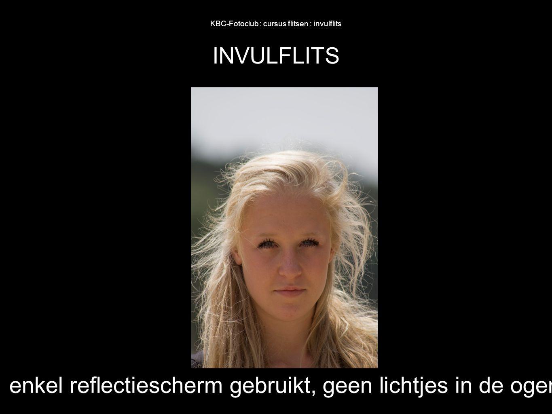 KBC-Fotoclub : cursus flitsen : invulflits INVULFLITS enkel reflectiescherm gebruikt, geen lichtjes in de ogen