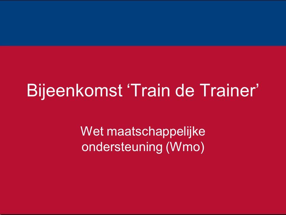 Bijeenkomst 'Train de Trainer' Wet maatschappelijke ondersteuning (Wmo)