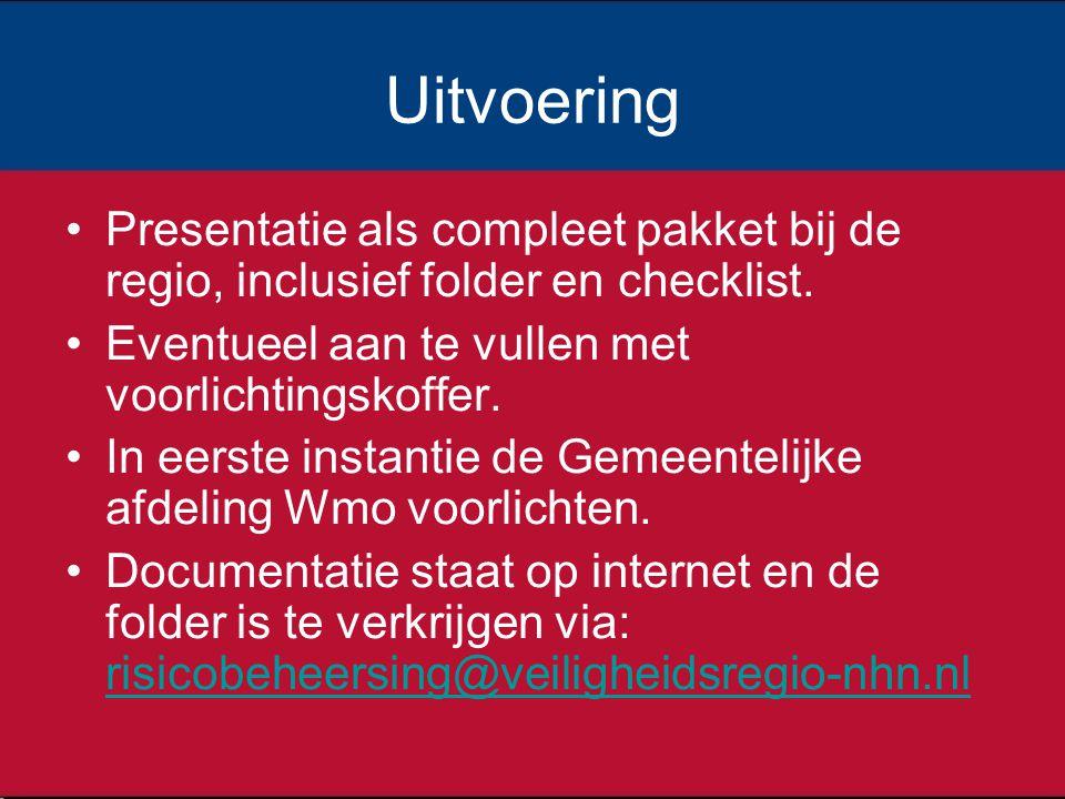 Uitvoering Presentatie als compleet pakket bij de regio, inclusief folder en checklist.